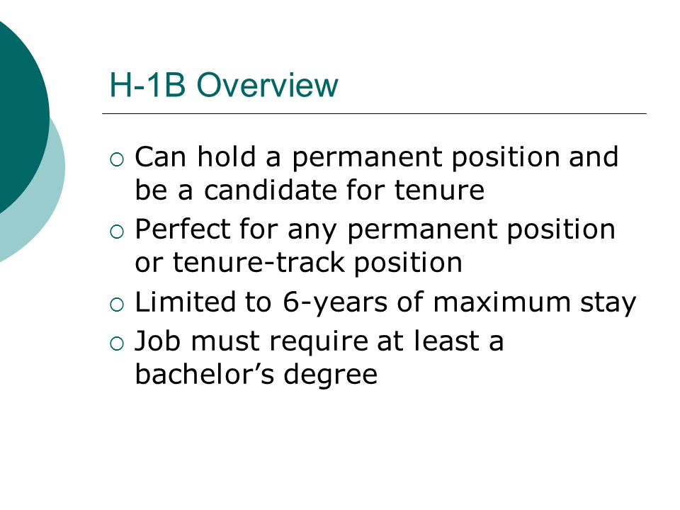 H-1B Overview Can hold a permanent position and be a candidate for tenure. Perfect for any permanent position or tenure-track position.