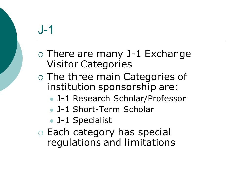 J-1 There are many J-1 Exchange Visitor Categories