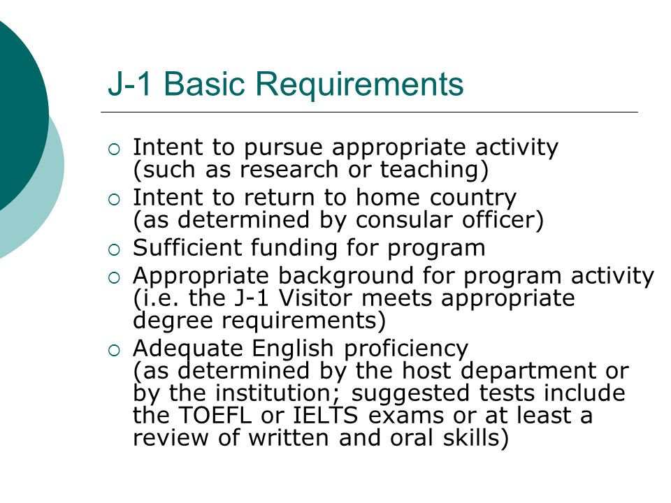 J-1 Basic Requirements Intent to pursue appropriate activity (such as research or teaching)