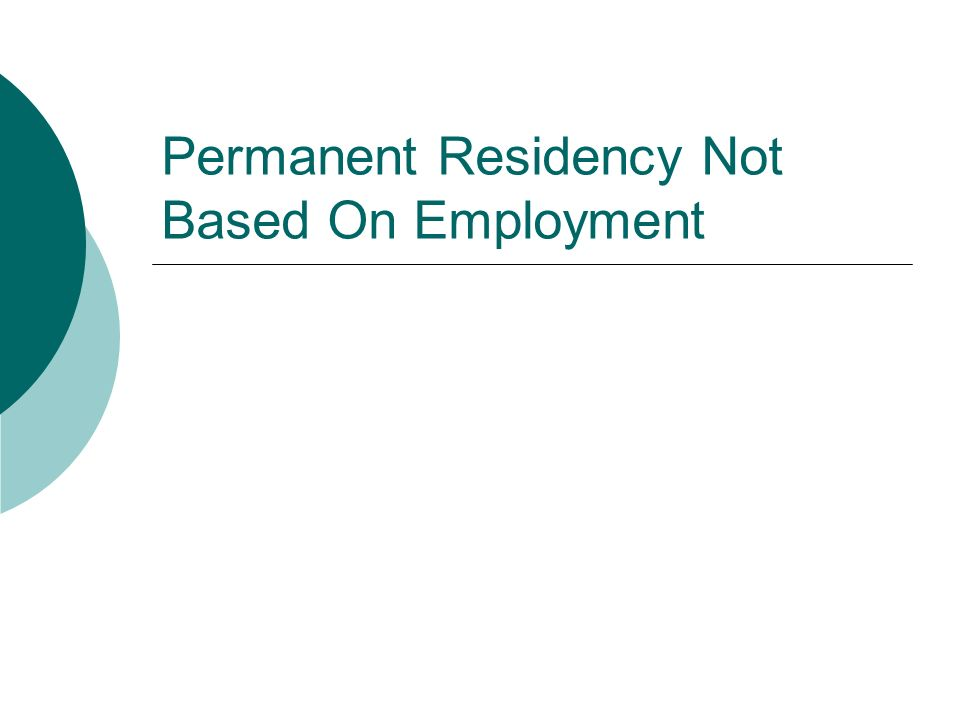 Permanent Residency Not Based On Employment