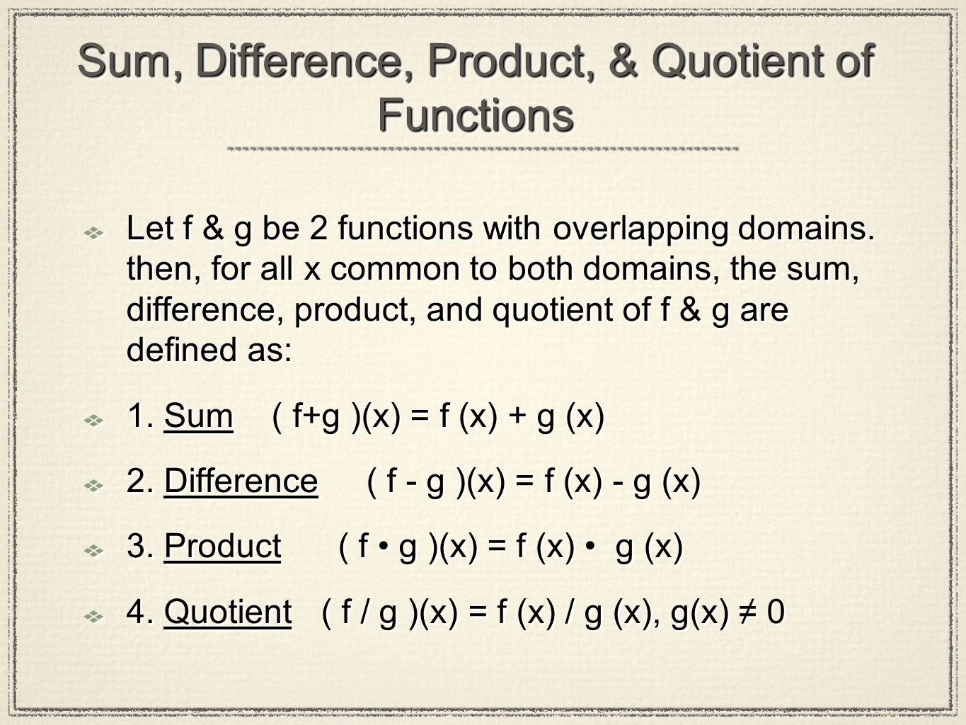 Sum, Difference, Product, & Quotient of Functions