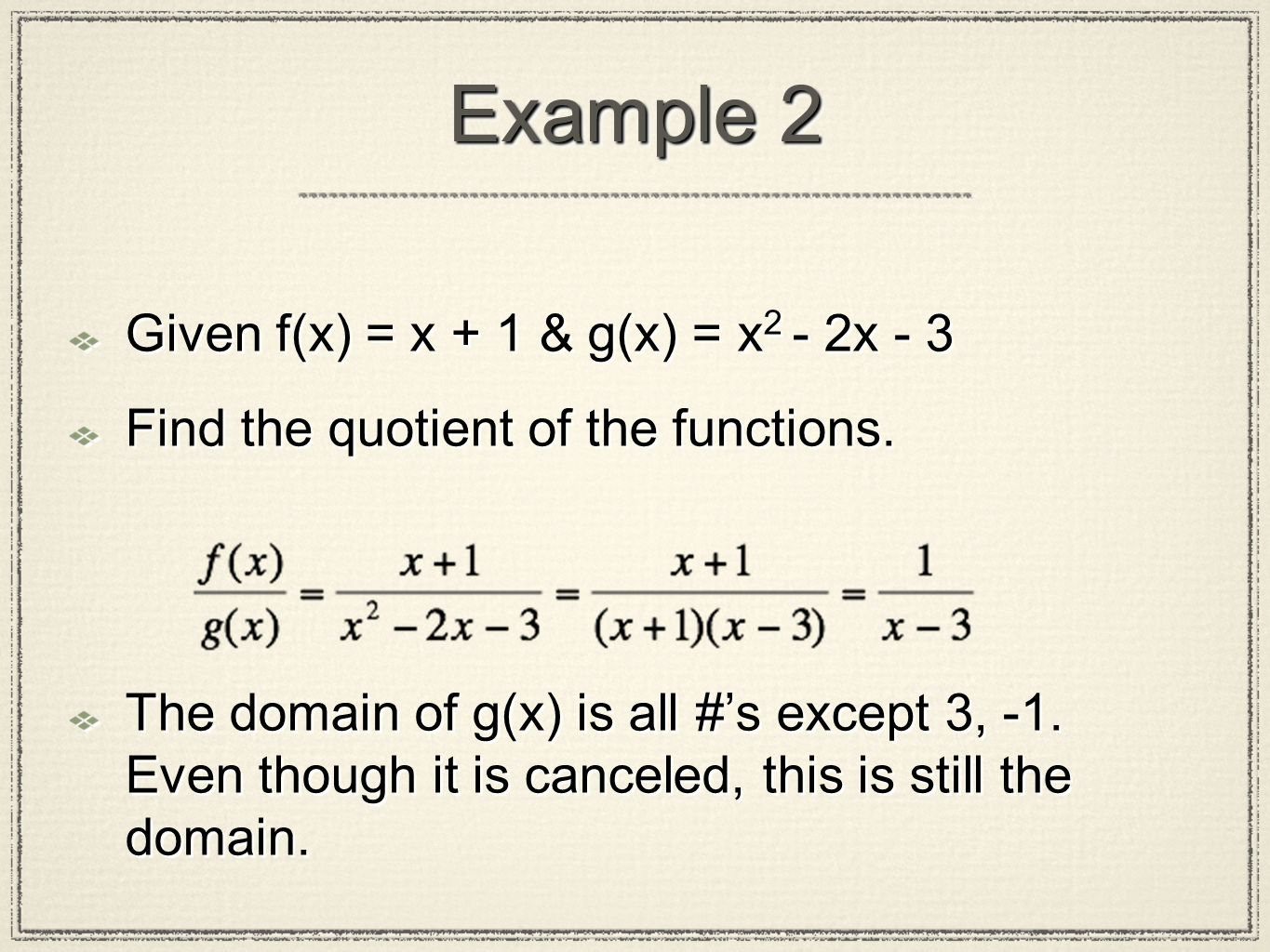 Example 2 Given f(x) = x + 1 & g(x) = x2 - 2x - 3