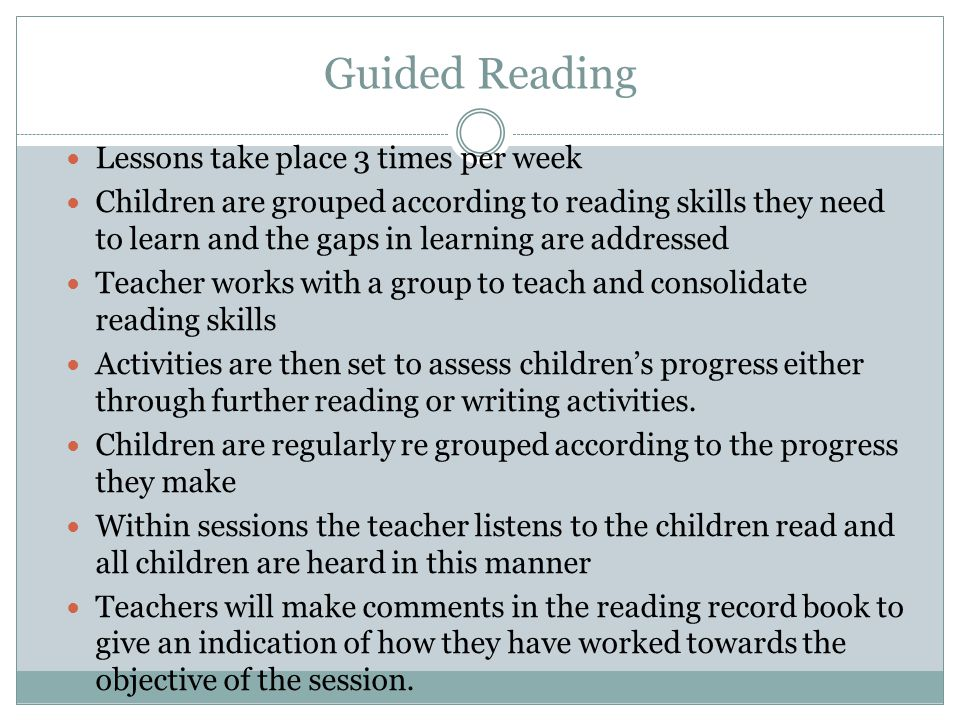 Guided Reading Lessons take place 3 times per week