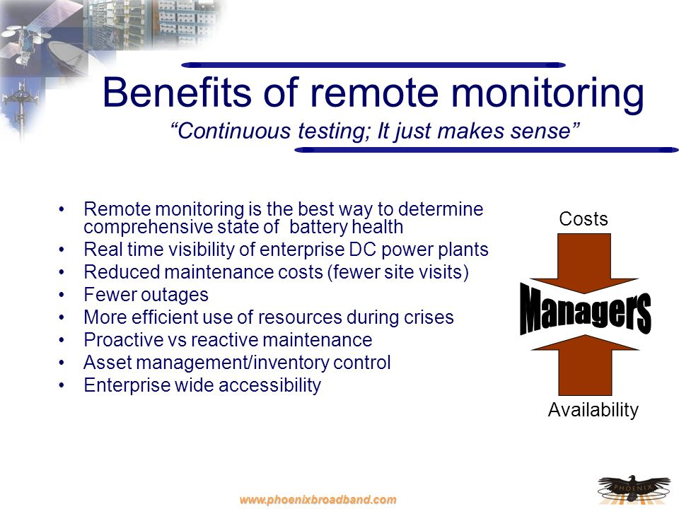 Benefits of remote monitoring Continuous testing; It just makes sense