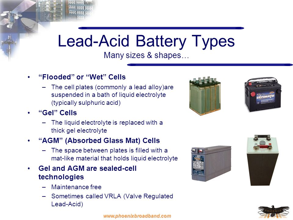 Lead-Acid Battery Types Many sizes & shapes…