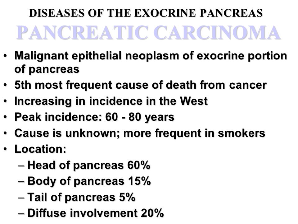 DISEASES OF THE EXOCRINE PANCREAS PANCREATIC CARCINOMA