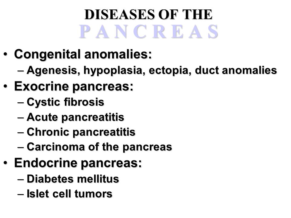 DISEASES OF THE P A N C R E A S