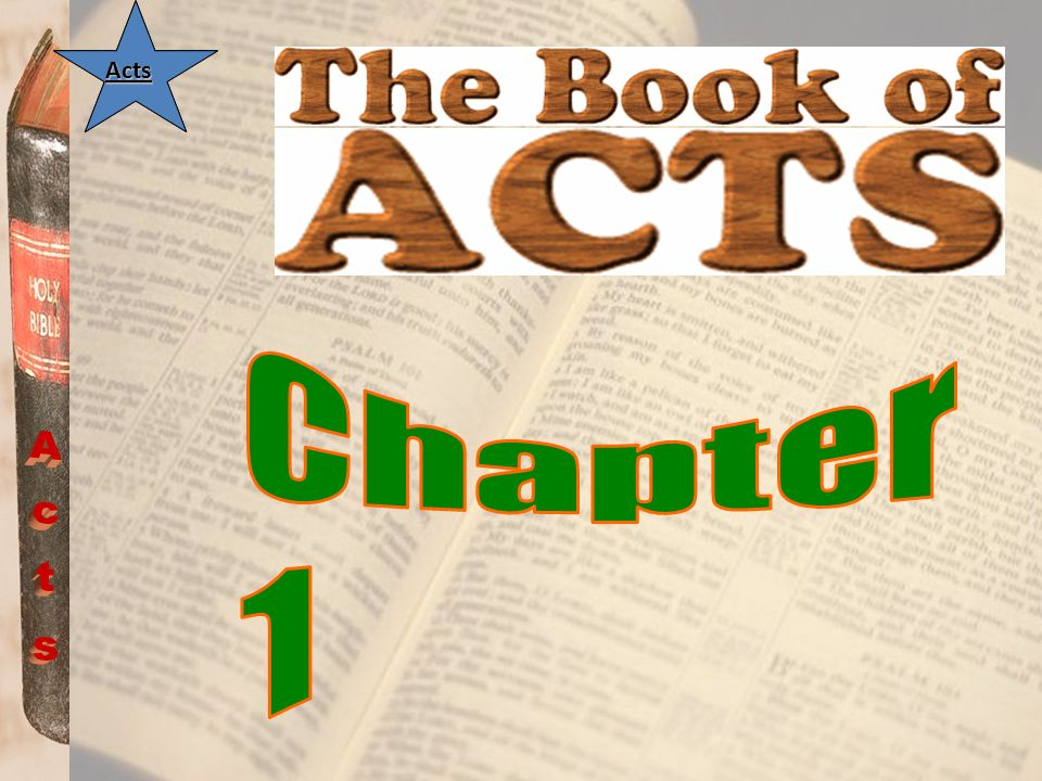 Acts Acts Chapter 1 Acts Acts