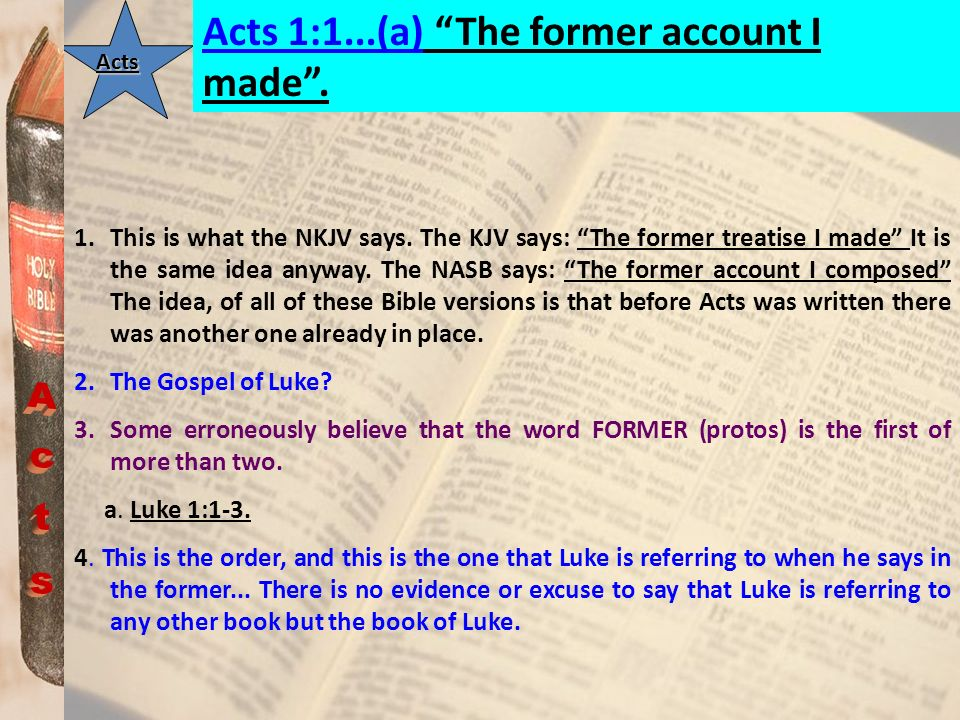 Acts Acts 1:1...(a) The former account I made .