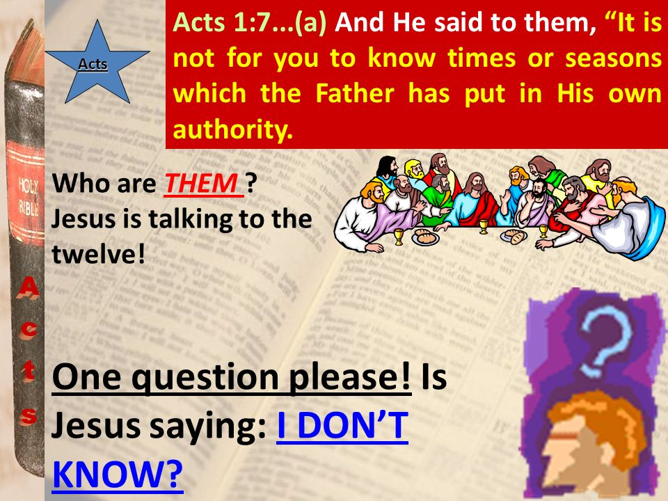 One question please! Is Jesus saying: I DON'T KNOW