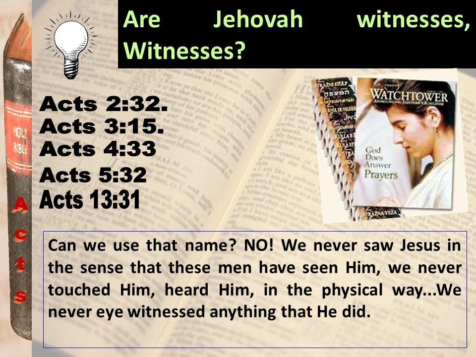Are Jehovah witnesses, Witnesses