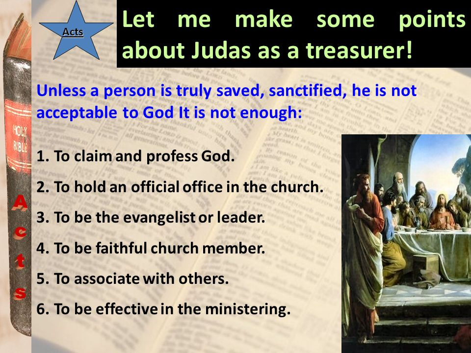 Let me make some points about Judas as a treasurer!