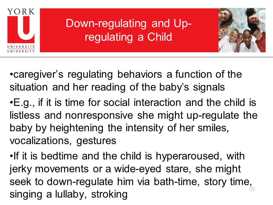 Down-regulating and Up-regulating a Child