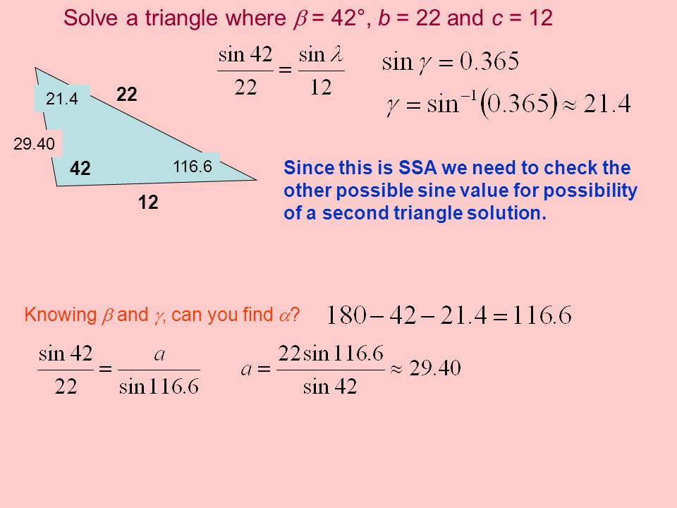 Solve a triangle where  = 42°, b = 22 and c = 12