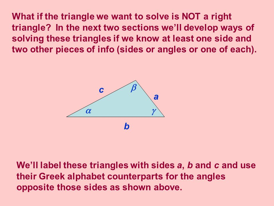 What if the triangle we want to solve is NOT a right triangle