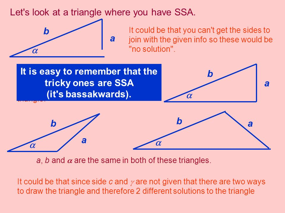 Let s look at a triangle where you have SSA.