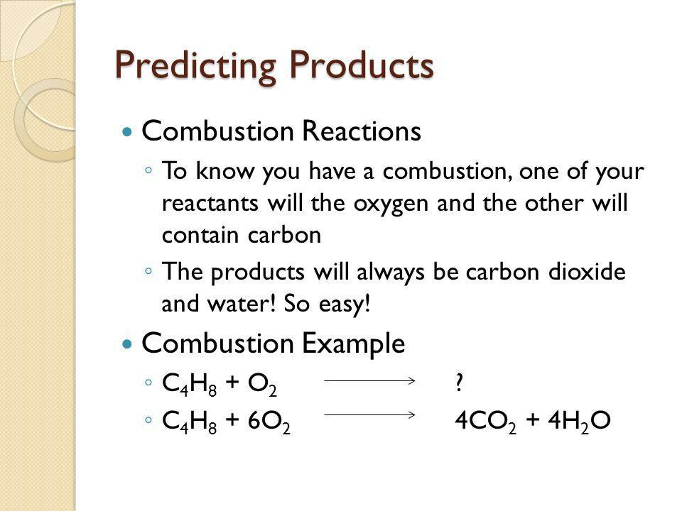 Predicting Products Combustion Reactions Combustion Example