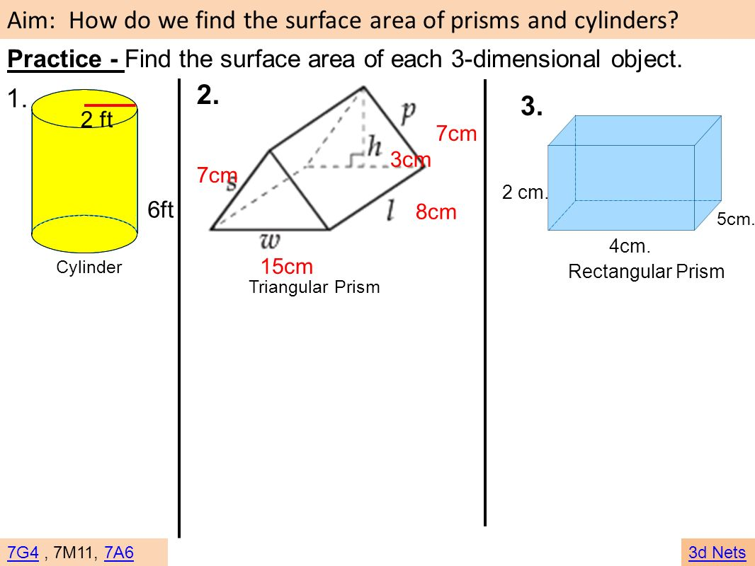 Practice - Find the surface area of each 3-dimensional object.