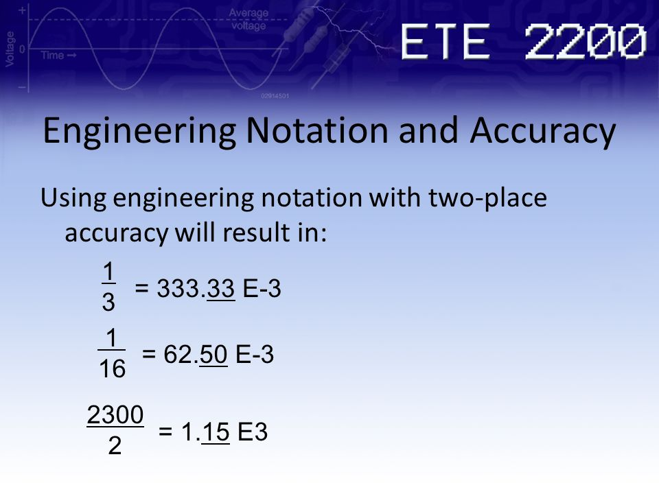 Engineering Notation and Accuracy