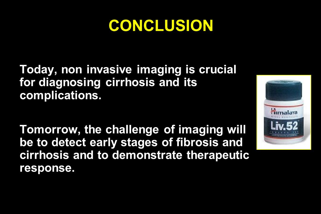 CONCLUSION Today, non invasive imaging is crucial for diagnosing cirrhosis and its complications.