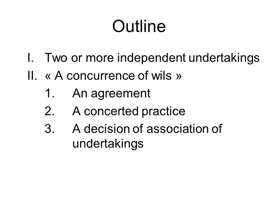 Outline I. Two or more independent undertakings