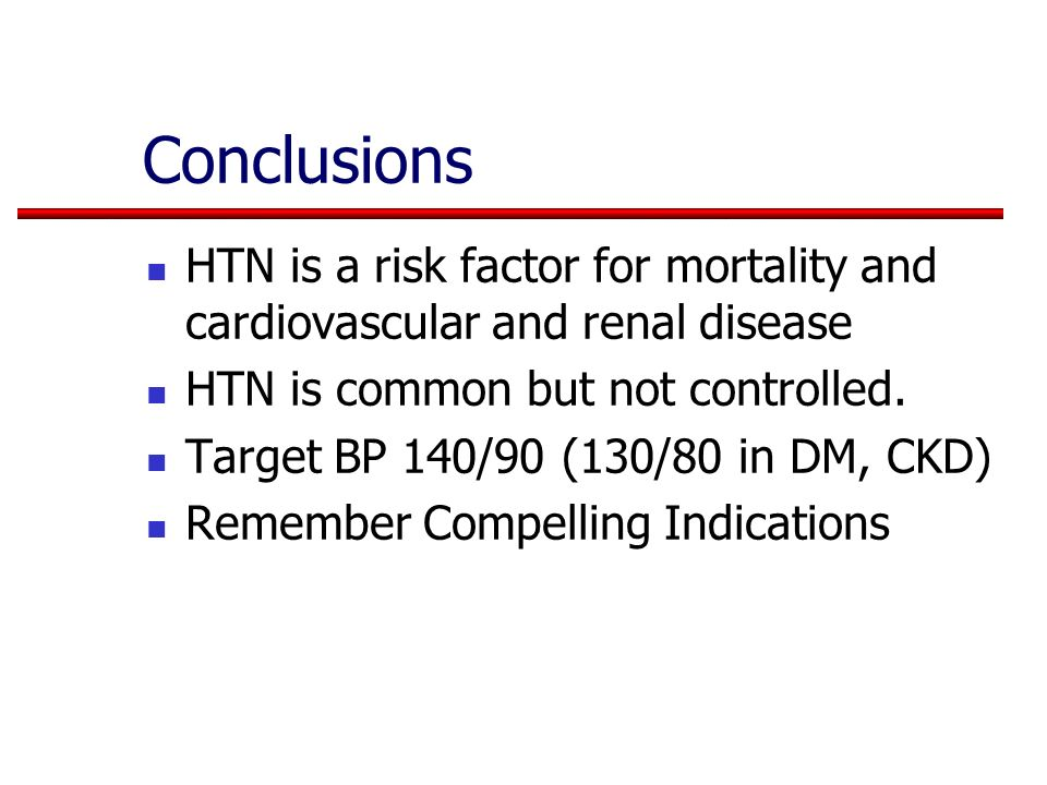 Conclusions HTN is a risk factor for mortality and cardiovascular and renal disease. HTN is common but not controlled.