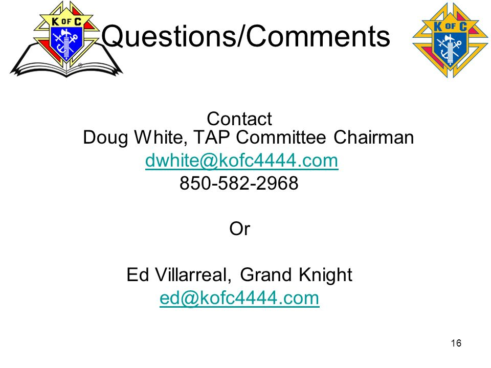Questions/Comments Contact Doug White, TAP Committee Chairman