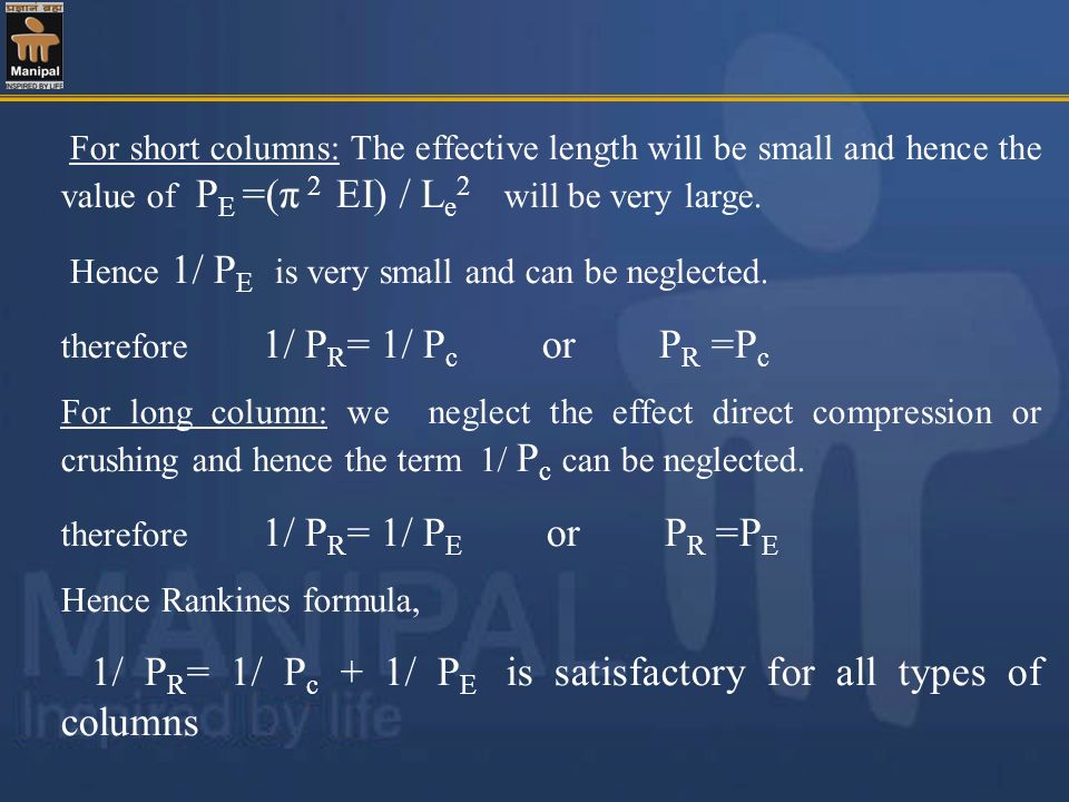 1/ PR= 1/ Pc + 1/ PE is satisfactory for all types of columns