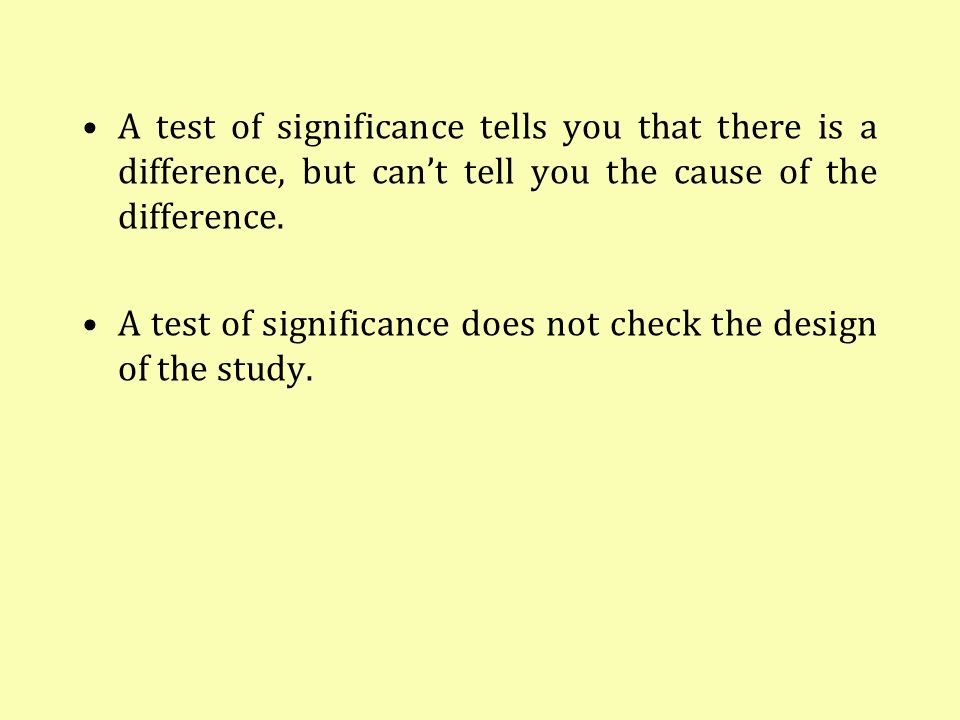 A test of significance tells you that there is a difference, but can't tell you the cause of the difference.