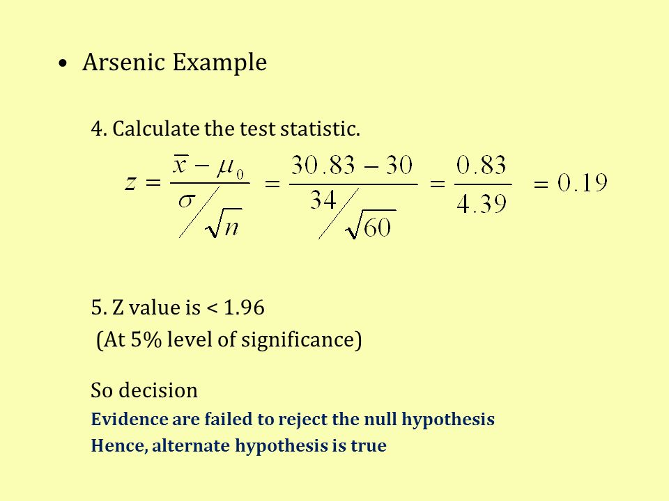 Arsenic Example 4. Calculate the test statistic.