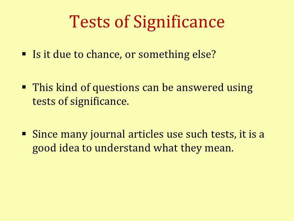 Tests of Significance Is it due to chance, or something else