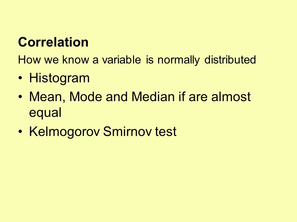 Mean, Mode and Median if are almost equal Kelmogorov Smirnov test