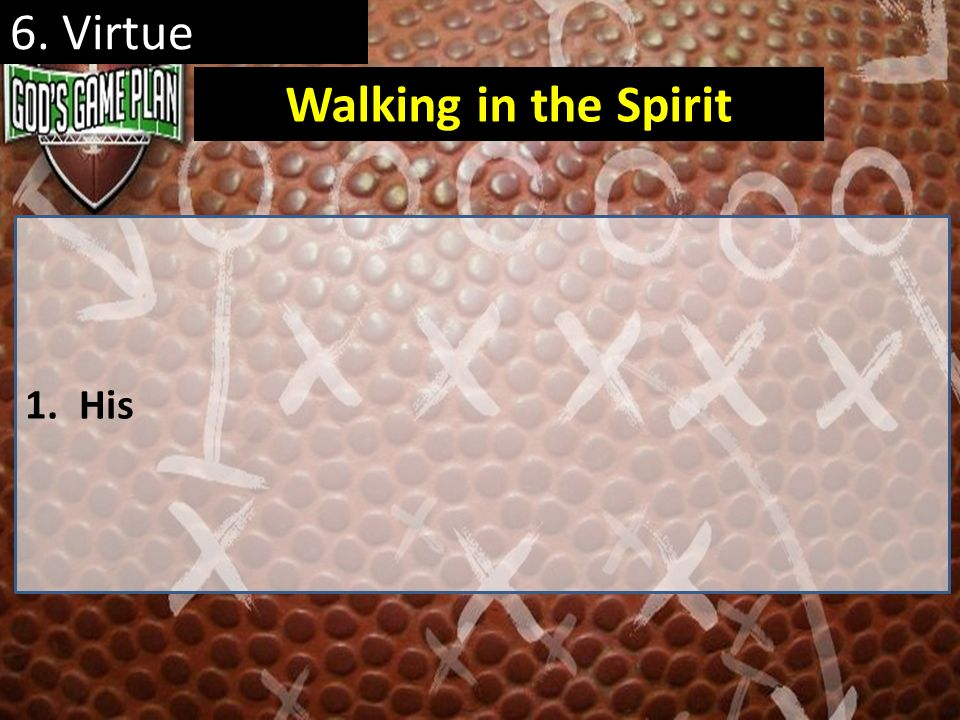 6. Virtue Walking in the Spirit His
