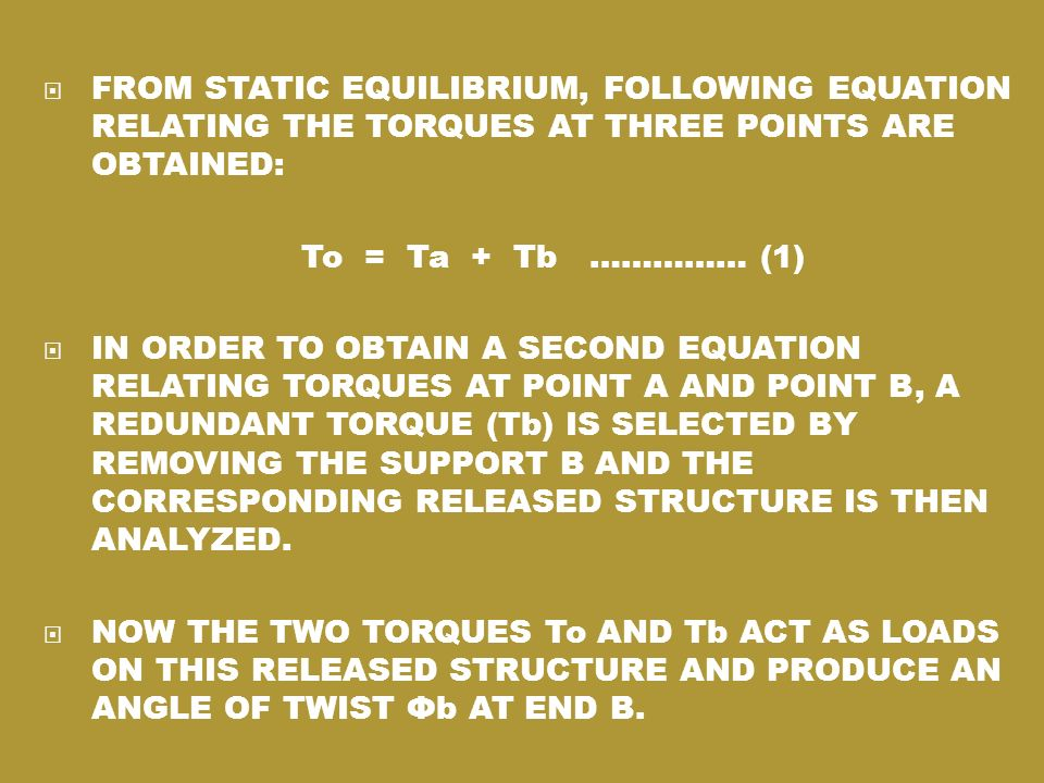 FROM STATIC EQUILIBRIUM, FOLLOWING EQUATION RELATING THE TORQUES AT THREE POINTS ARE OBTAINED: