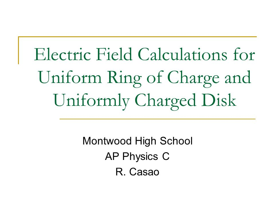 Montwood High School AP Physics C R. Casao