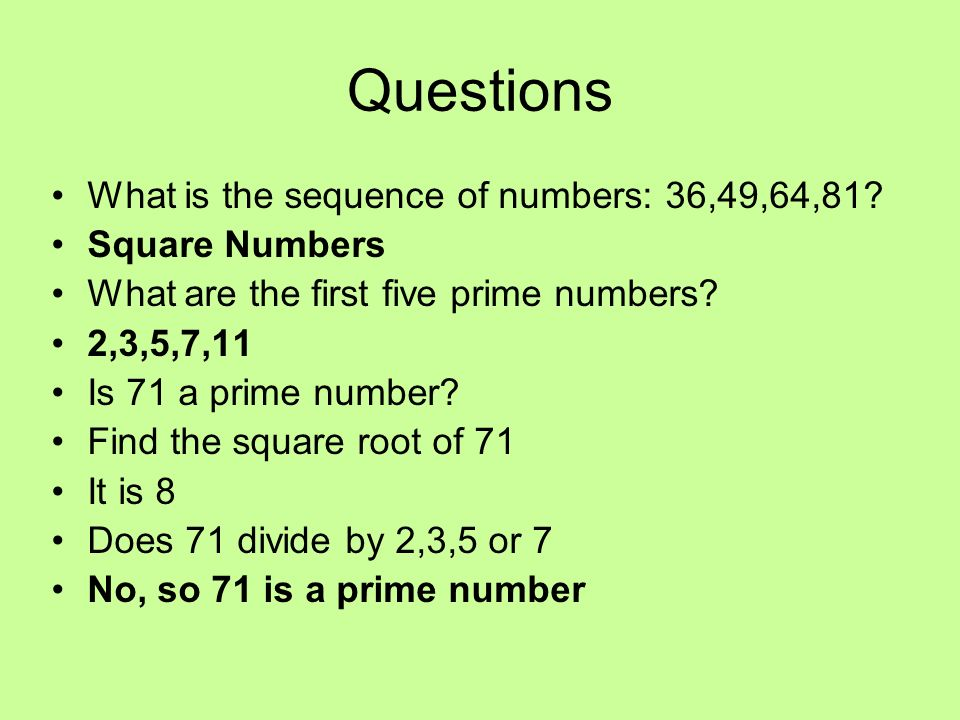 Questions What is the sequence of numbers: 36,49,64,81 Square Numbers