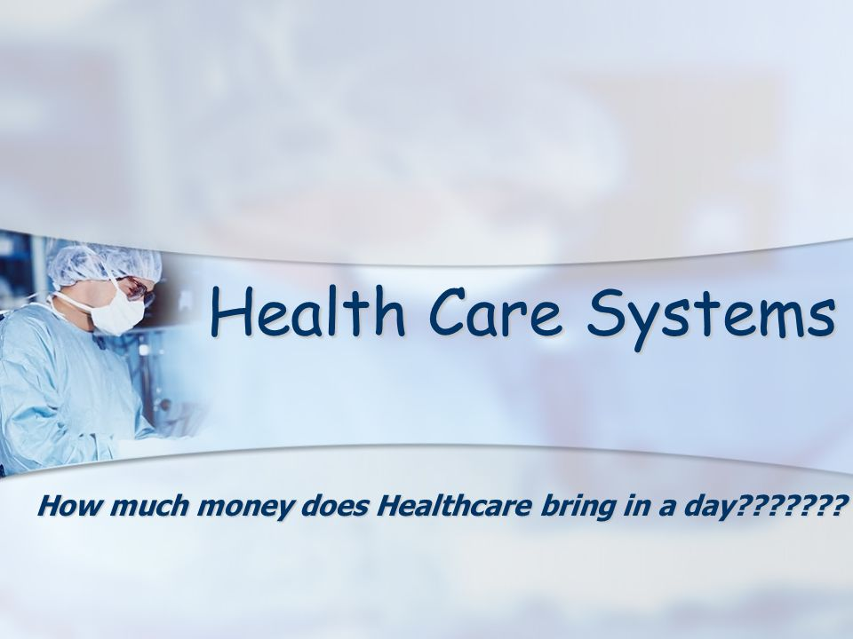 How much money does Healthcare bring in a day