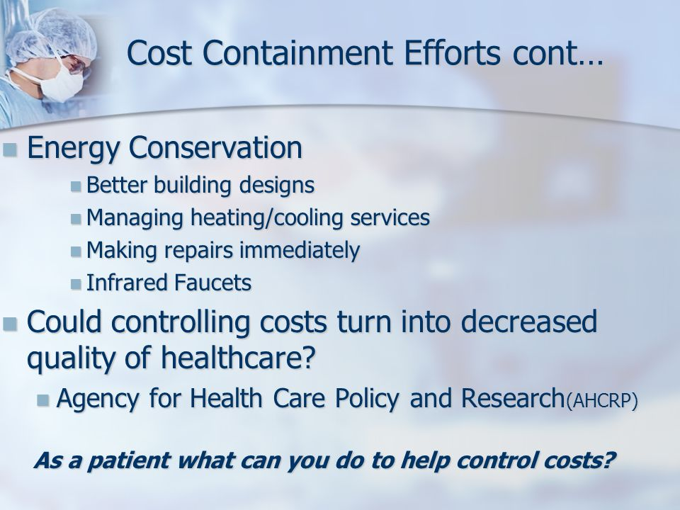 Cost Containment Efforts cont…