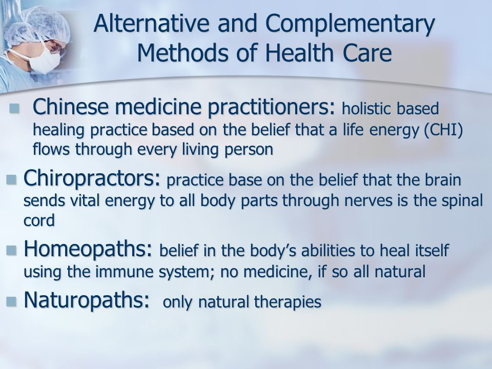 Alternative and Complementary Methods of Health Care