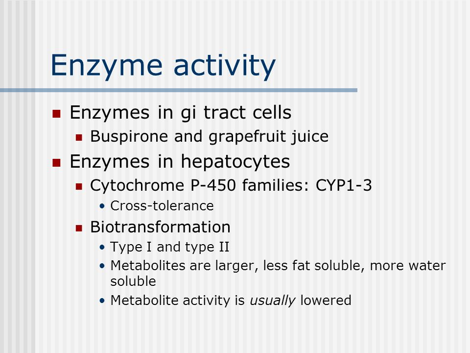 Enzyme activity Enzymes in gi tract cells Enzymes in hepatocytes