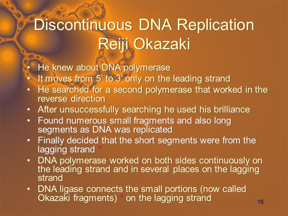 Discontinuous DNA Replication Reiji Okazaki