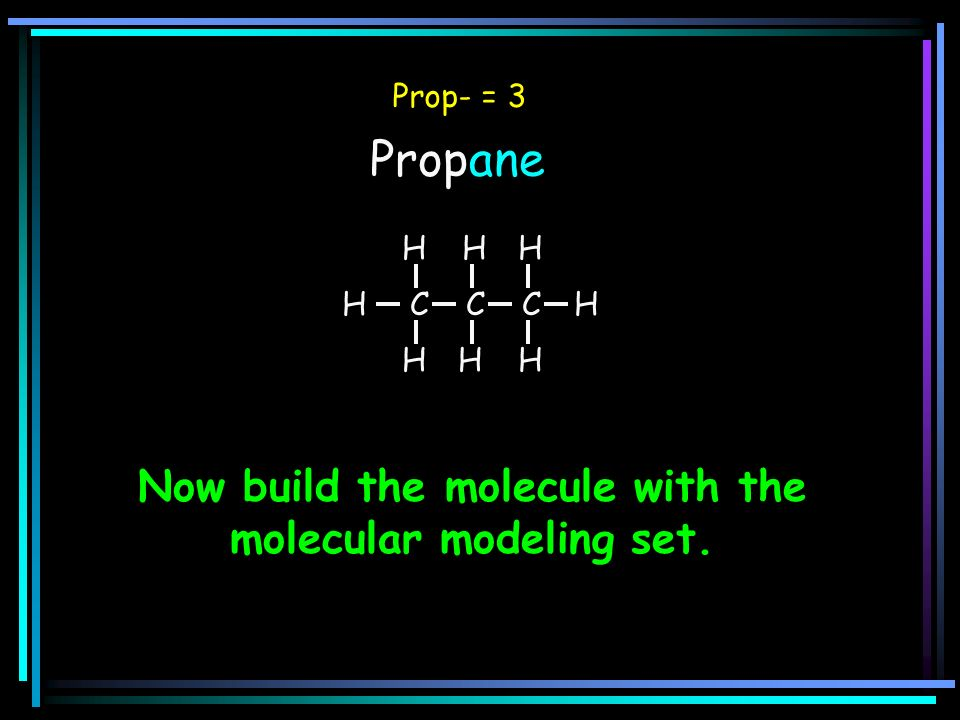 Now build the molecule with the molecular modeling set.
