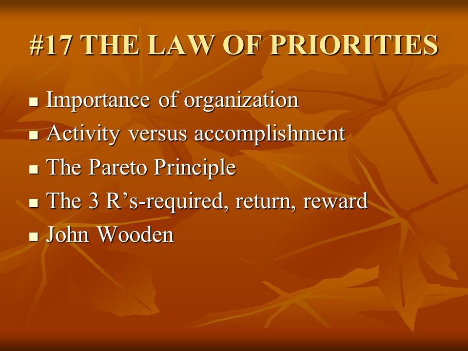 #17 THE LAW OF PRIORITIES Importance of organization