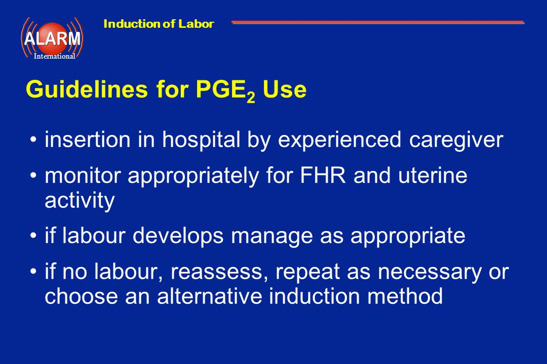 Guidelines for PGE2 Use insertion in hospital by experienced caregiver