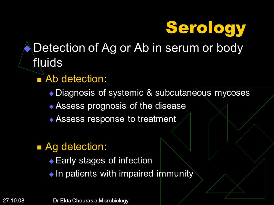 Serology Detection of Ag or Ab in serum or body fluids Ab detection: