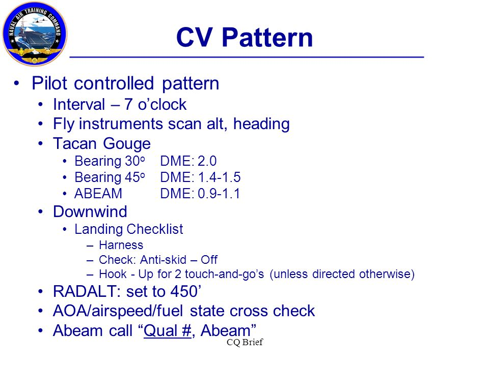 CV Pattern Pilot controlled pattern Interval – 7 o'clock
