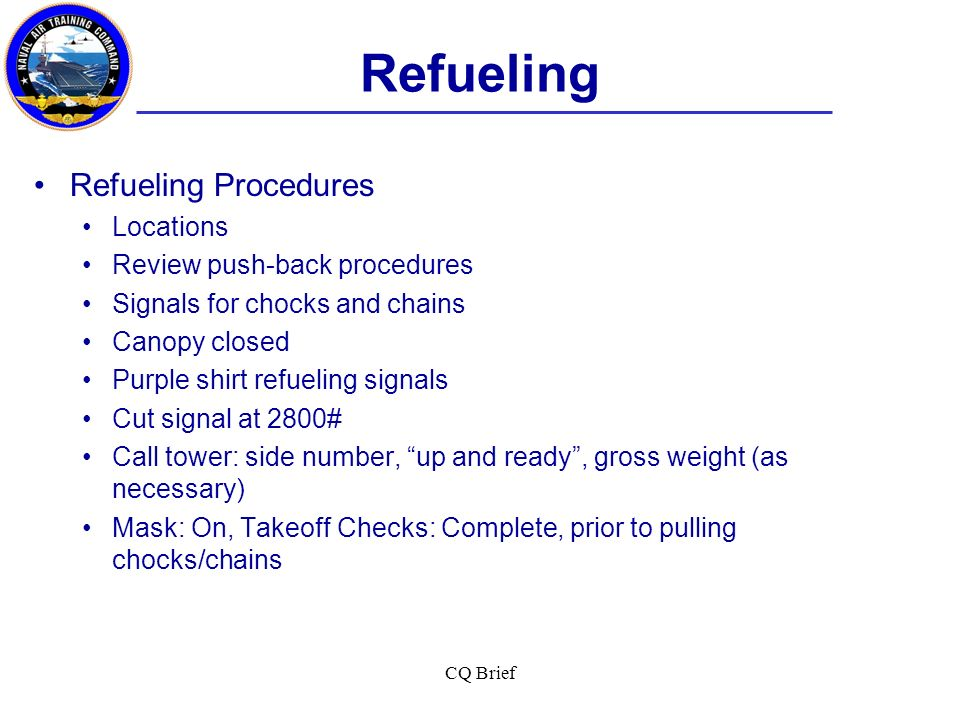 Refueling Refueling Procedures Locations Review push-back procedures