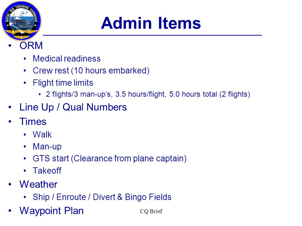 Admin Items ORM Line Up / Qual Numbers Times Weather Waypoint Plan