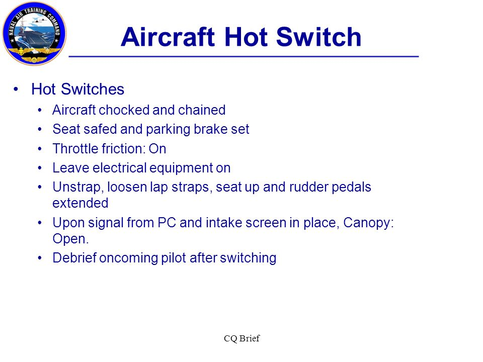 Aircraft Hot Switch Hot Switches Aircraft chocked and chained