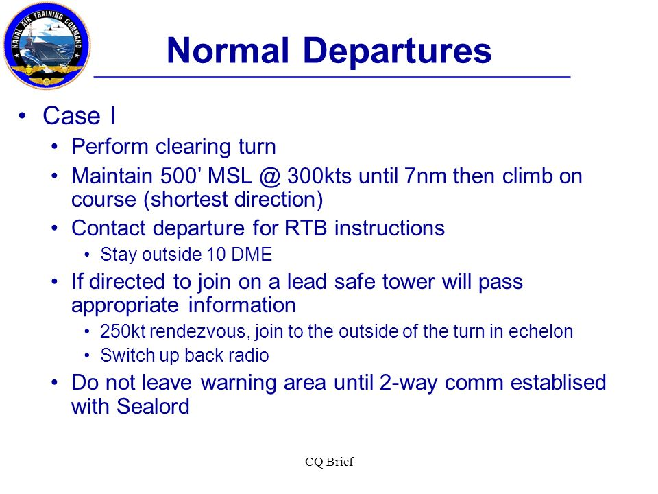 Normal Departures Case I Perform clearing turn